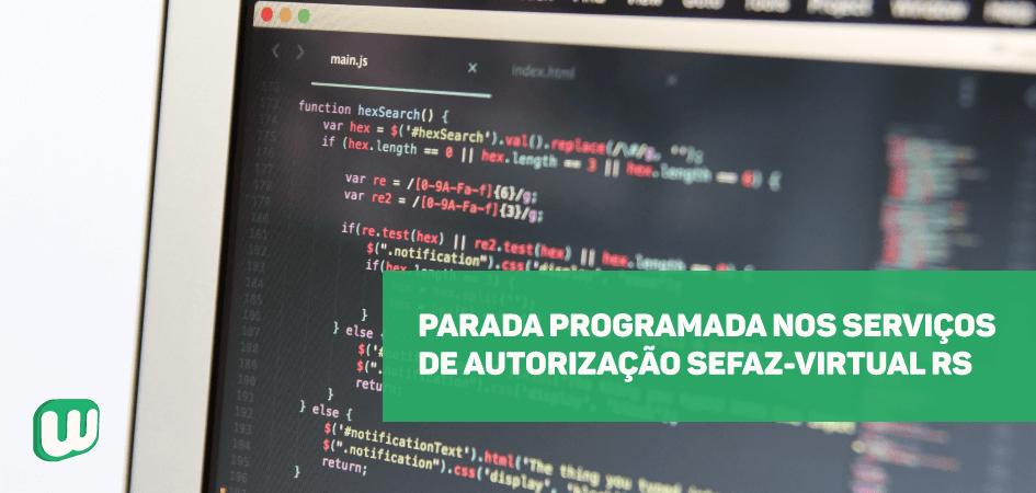 Parada programada nos serviços de autorização de NF-e e NFC-e da SEFAZ virtual RS