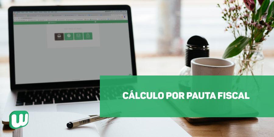 Cálculo por Pauta Fiscal