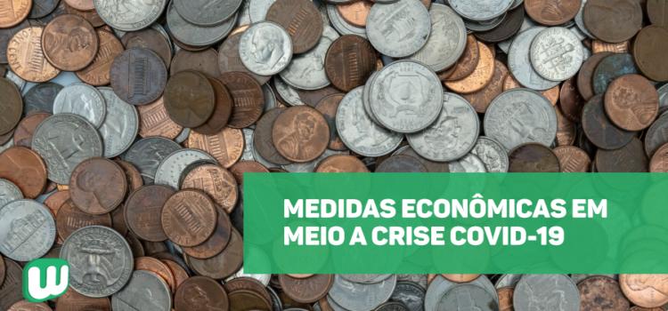 Medidas econômicas em meio a crise COVID-19