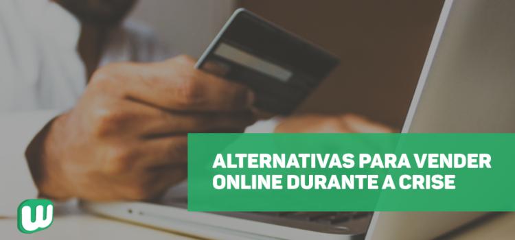 Alternativas para vender online durante a crise