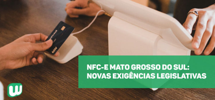 NFC-e Mato Grosso do Sul: Novas exigências legislativas