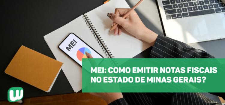 MEI: Como emitir notas fiscais em Minas Gerais?