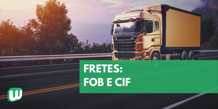 Fretes: FOB e CIF