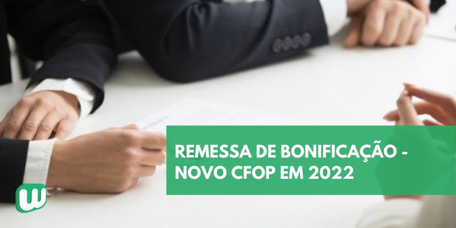 Remessa de Bonificação – Novo CFOP em 2022