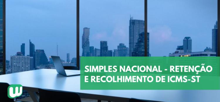 Simples Nacional também está obrigado a realizar a retenção e recolhimento do ICMS-ST