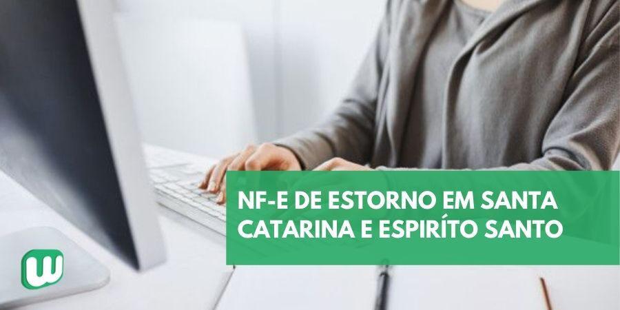 Cancelamento de NF-e após 24 horas nos estados de Santa Catarina e Espírito Santo – NF-e de estorno
