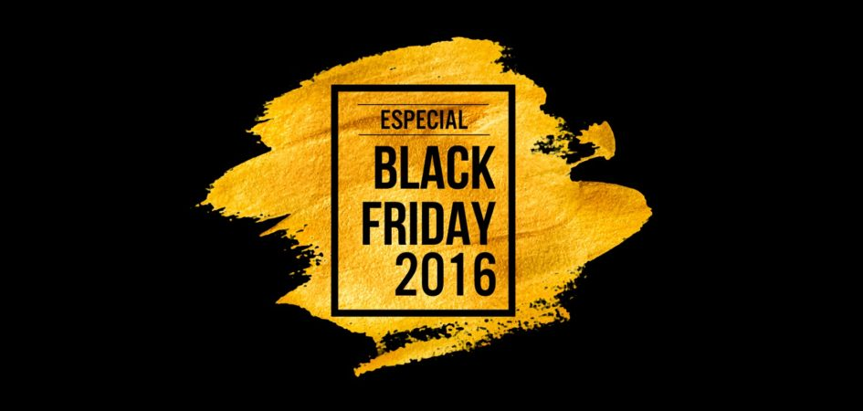 Especial Black Friday 2016